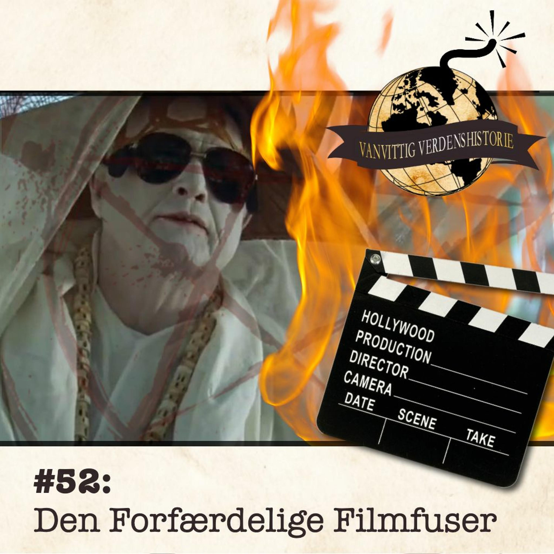 #52: Den Forfærdelige Filmfuser!