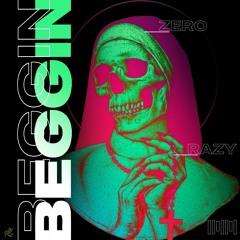 ZERO & RAZY - Beggin DnB Remix