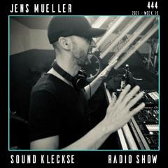 Sound Kleckse Radio Show 0444 - Jens Mueller - 2021 week 19