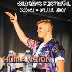 𝐇𝐔𝐌𝐀𝐍𝐒𝐈𝐎𝐍 - Full ORIGINS Festival 2021 Set Mix