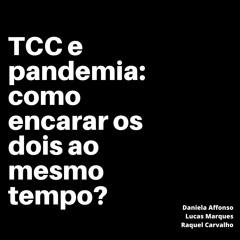 TCC e pandemia: como encarar os dois ao mesmo tempo?