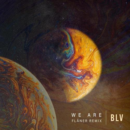 BLV - We Are (FLÃ'NER Remix) [Extended]