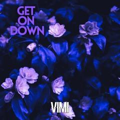 VIMI - Get On Down (Original Mix)