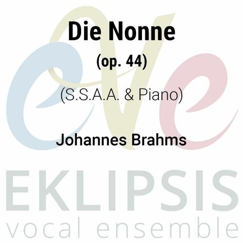Brahms - Die Nonne Op. 44