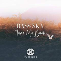 Bass Sky - Take Me Back