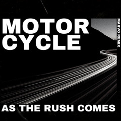 Motorcycle - As The Rush Comes (Marvo Remix)