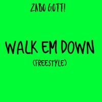 Zabo Gotti - Walk Em Down (Freestyle)