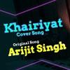Download Khairiyat - Arijit Singh - Chhichhore - Cover - Asif Siddique Mp3