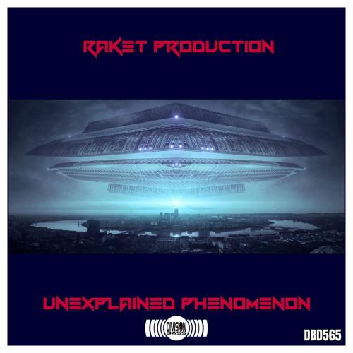 Unexplained Phenomenon EP By RAKET PRODUCTION