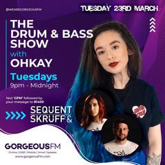 Gorgeous FM - The DnB Show With OHKAY - Sequent & Skruff Guest Mix