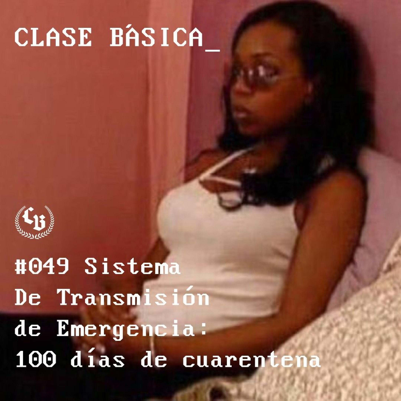 #049 Sistema De Transmisión De Emergencia - 100 días de cuarentena