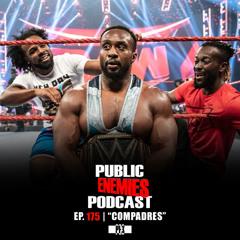 "Ep. 175 | ""Compadres"" Big E wins WWE Title, Omega vs. Danielson, Pete Dunne, Johnny Gargano & more"