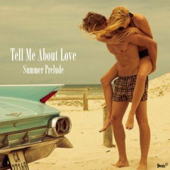 Tell Me About Love -Summer Prelude-