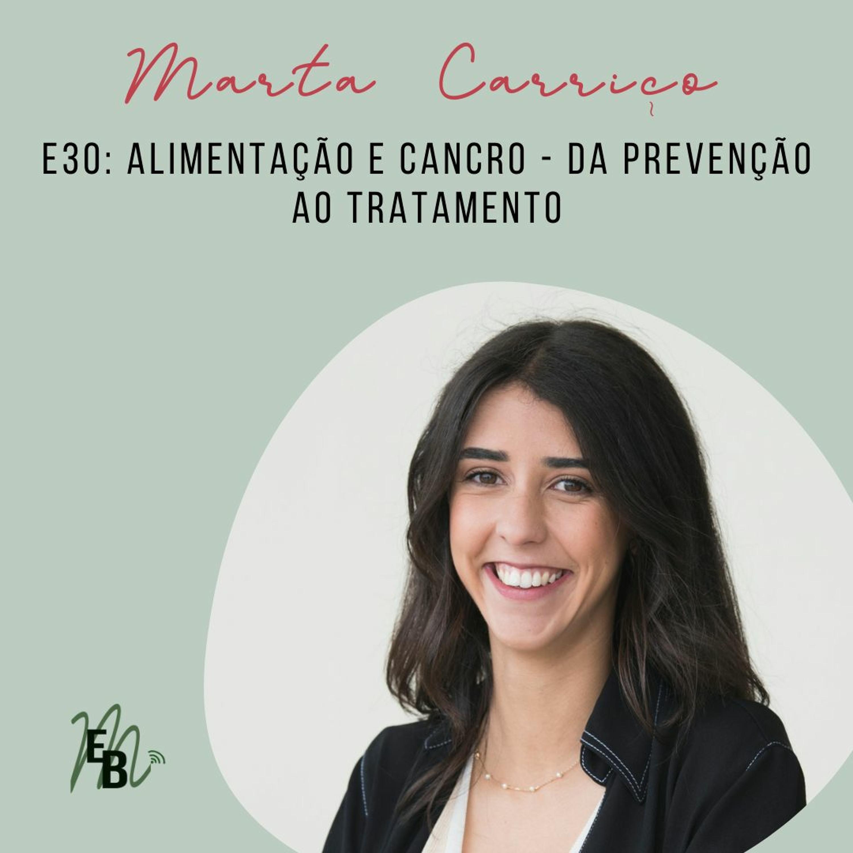 E30: Alimentação e Cancro - da prevenção ao tratamento, com Marta Carriço