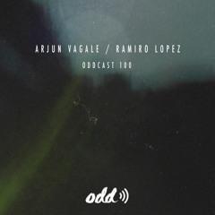 Oddcast 100 Arjun Vagale & Ramiro Lopez