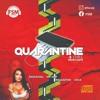 Quarantine + Chill (Explicit) (Dancehall 2020)