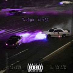 Tokyo Drift ft. greedi