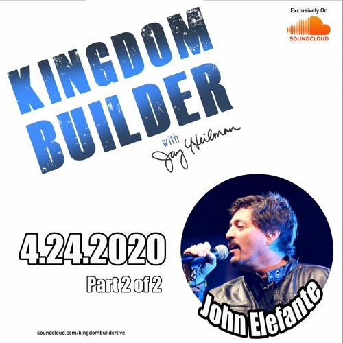 SHOW 98 - John Elefante 2 of 2 - April 24, 2020