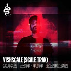 Vishscale - Aaja Music - 25 08 21