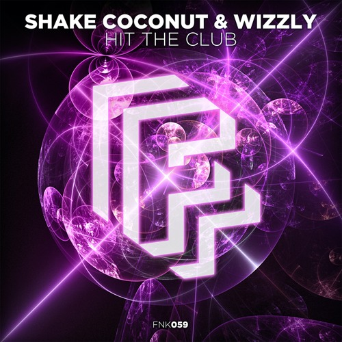 Shake Coconut & Wizzly - Hit The Club [OUT NOW]