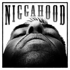 Niggahood