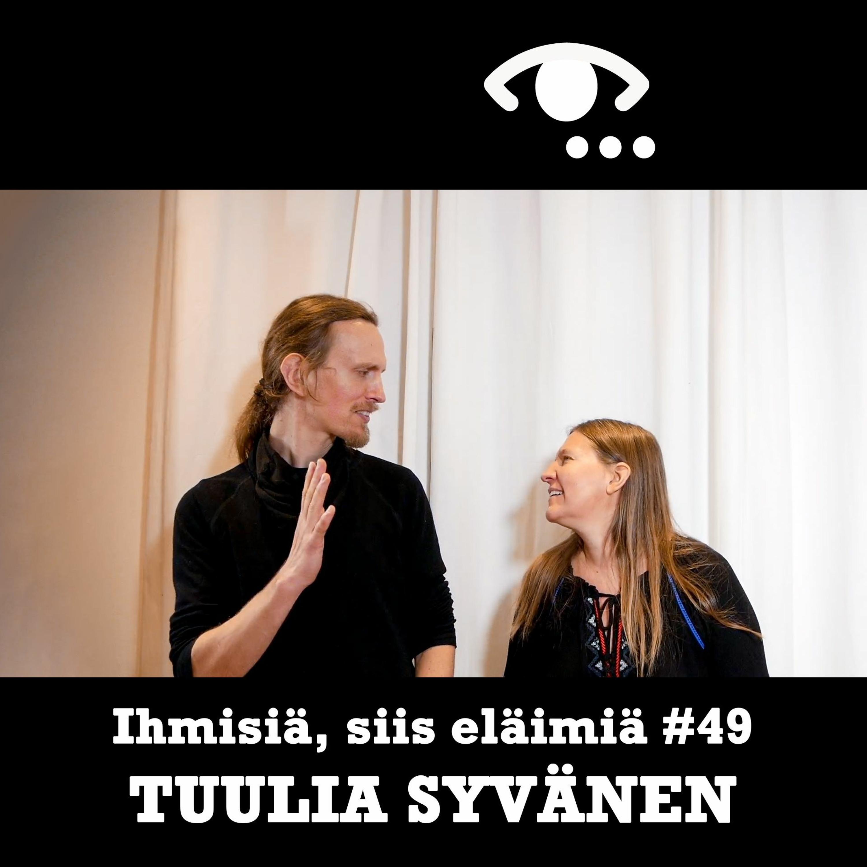 #49: Tuulia Syvänen. Radikaali rehellisyys. Suorapuheisuus. Salaisuudet. Luottamuksellisuus.