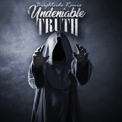 Truth - Undeniable (Brightside Remix)