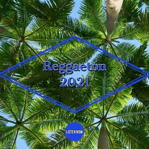 Reggaeton 2021 Vol. 10