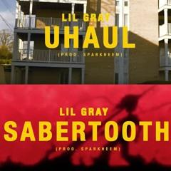 Lil Gray - Uhaul/Sabertooth (prod by Sparkheem)