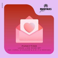 Funkytino - Love Like Mine [DOMUS Music]
