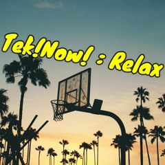 Tek!Now! : Relax 1 ( 04/21 )