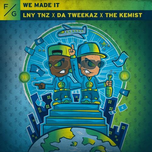 LNY TNZ x Da Tweekaz x The Kemist - We Made It