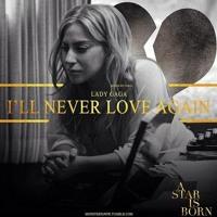 I'll Never Love Again (Lady Gaga Cover)
