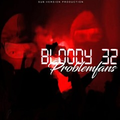 Bloody32 - Problemfans