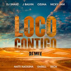 Loco Contigo (with J. Balvin & Ozuna feat. Nicky Jam, Natti Natasha, Darell & Sech) (REMIX)
