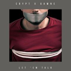 Crypt - Let 'Em Talk (Feat. GAWNE)