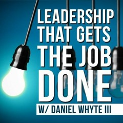 Connecting Goes Beyond Words (Leadership That Gets the Job Done Podcast Episode #69)