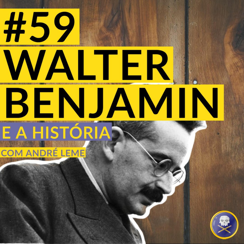 História Pirata #59 - Walter Benjamin e a História com André Leme