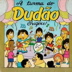 A Turma Do Dudão Chegou! (Versão Luís Otávio - Cover)