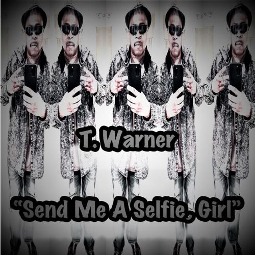 Send Me a Selfie, Girl