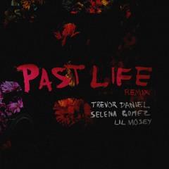 Past Life w/ Selena Gomez & Lil Mosey