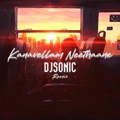 Kanavellam Neethaane - DJ Sonic Remix   Dhilip Varman