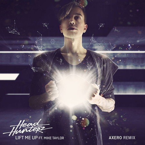 Lift Me Up (Axero Remix) [feat. Mike Taylor]