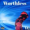 Worthless (Prod. By Nexlane x Nash)