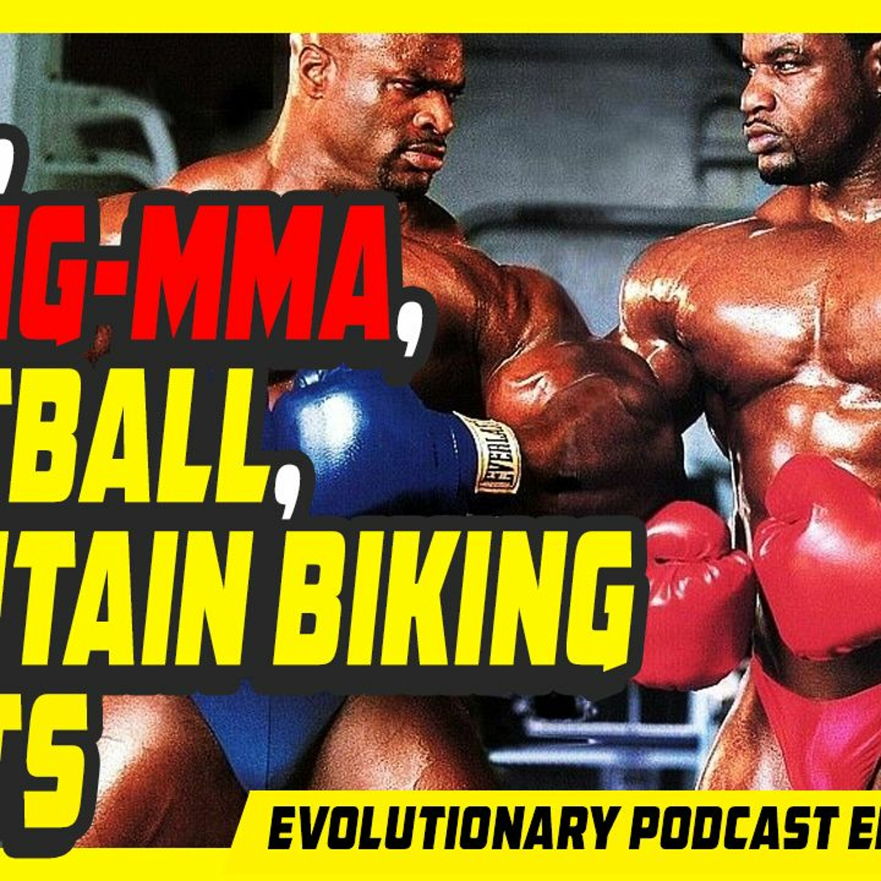 Evolutionary.org Podcast #406 - Yoga, Boxing-MMA, Paintball, Mountain Biking and Pets