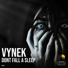 Vynek - Dont Fall Asleep (Original Mix)