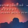 Breathe Carolina - Blackout (JAUNNY MCFLY REMIX) mp3