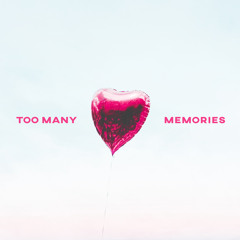 Too Many Memories