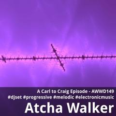 A Carl to Craig Episode - AWWD149 - djset - progressive - melodic - electronic music