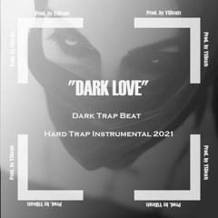 "[FREE] Dark Trap Beat "" Dark Love"" - Hard Trap Instrumental 2021 (Prod. YSBeats)"